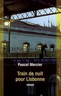 Train de nuit pour Lisbonne - PascalMercier