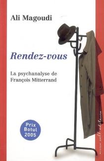 Rendez-vous : la psychanalyse de François Mitterrand - AliMagoudi