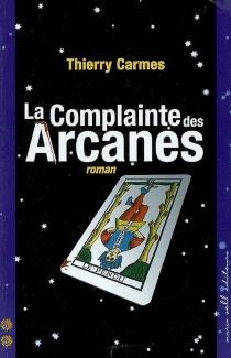 La complainte des arcanes : 2e chant : savoirs - ThierryCarmes