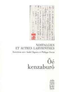 Nostalgies et autres labyrinthes : entretiens avec André Siganos et Philippe Forest - PhilippeForest
