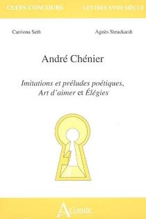 André Chénier : Imitations et préludes poétiques, Art d'aimer et Elégies - CatrionaSeth