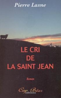 Le cri de la Saint-Jean - PierreLasne