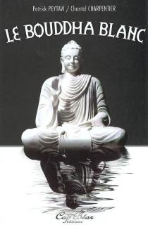 Le bouddha blanc - ChantalCharpentier