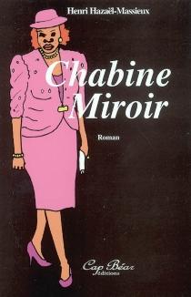 Chabine Miroir - HenriHazaël-Massieux