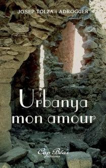 Urbanya mon amour - JosepTolza I Adroguer