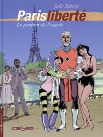 Paris liberté : le parfum de l'espoir - JulioRibera