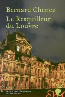 Le resquilleur du Louvre - BernardChenez