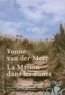 La maison dans les dunes - Vonne van derMeer