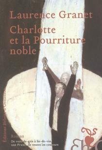 Charlotte et la pourriture noble - LaurenceGranet