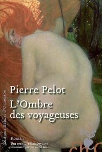 L'ombre des voyageuses - PierrePelot