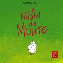 Le miam de Moute - Krassinsky