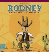 Rodney contre le robot - SébastienVassant