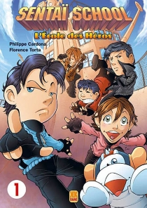 Sentaï school : l'école des héros - PhilippeCardona