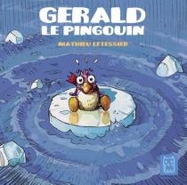Gérald le pingouin - MathieuLetessier
