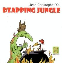Dzapping jungle - Jean-ChristophePol