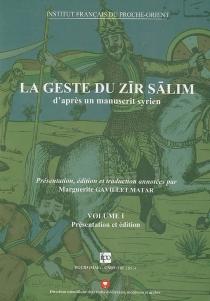 La geste de Zir Salim : d'après un manuscrit syrien -