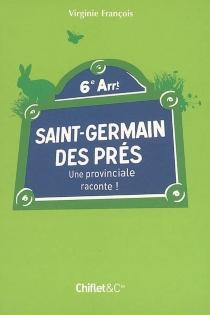 Saint-Germain-des Prés : une provinciale raconte ! - VirginieFrançois