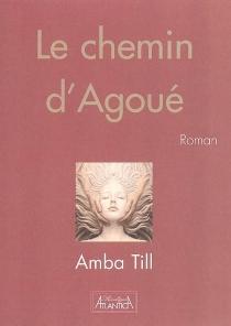Le chemin d'Agoué - AmbaTill