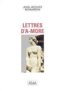 Lettres d'A-More - Jean-JacquesBernardini