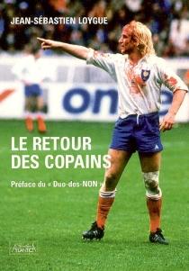 Le retour des copains - Jean-SébastienLoygue
