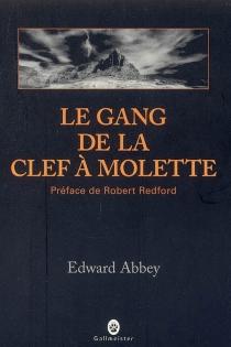 Le gang de la clef à molette - EdwardAbbey