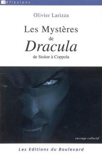 Les mystères de Dracula : de Stoker à Coppola -