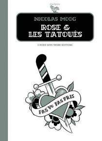 Rose et les tatoués - Moog
