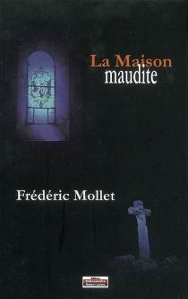 La maison maudite - FrédéricMollet