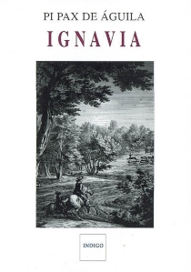 Ignavia : obras maestras del tiempo - Pi Pax deAguila