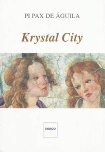 Krystal City : obras maestras del tiempo - Pi Pax deAguila