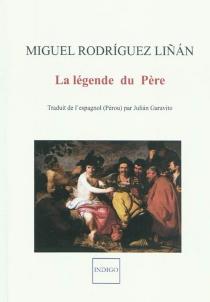 La légende du père - MiguelRodriguez Linan