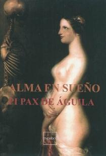 Alma en sueno - Pi Pax deAguila