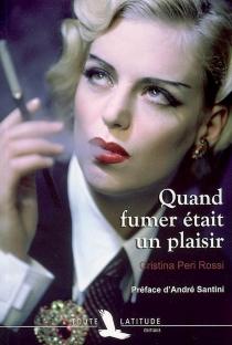Quand fumer était un plaisir - CristinaPeri Rossi
