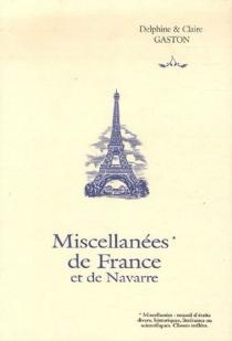 Miscellanées de France et de Navarre - ClaireGaston