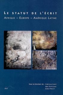 Le statut de l'écrit : Afrique, Europe, Amérique latine -