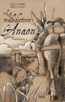 La malédiction d'Anaon - DelphineSielleur