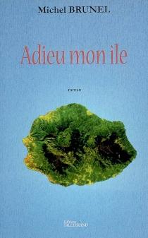 Adieu mon île - MichelBrunel