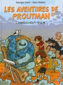 Les aventures de Proutman - GeorgesGrard