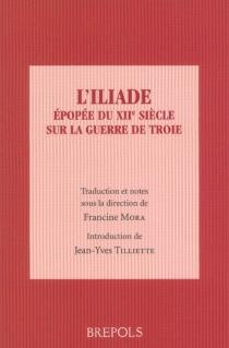 L'Iliade : épopée du XIIe siècle sur la guerre de Troie - Josephus Iscanus
