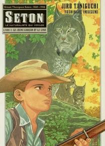 Seton : le naturaliste qui voyage| Yoshiharu Imaizumi| illustrations Jirô Taniguchi - YoshiharuImaizumi