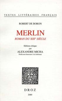 Merlin : roman du XVIIIe siècle - Robert de Boron
