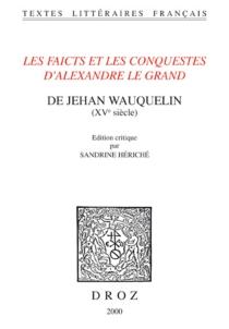 Les faicts et les conquestes d'Alexandre Le Grand : XVe siècle - JeanWauquelin