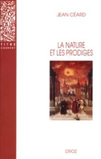 La nature et les prodiges : l'insolite au XVIe siècle, en France - JeanCéard