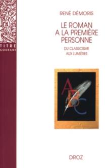 Le roman à la première personne : du classicisme aux Lumières - RenéDémoris