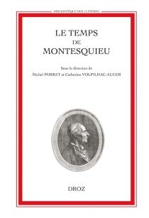 Le temps de Montesquieu : actes du colloque international, Genève, 28-31 octobre 1998 -
