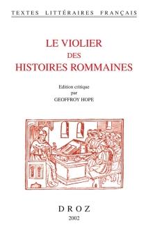 Le violier des histoires romaines -