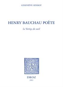 Henry Bauchau poète : le vertige du seuil - GenevièveHenrot