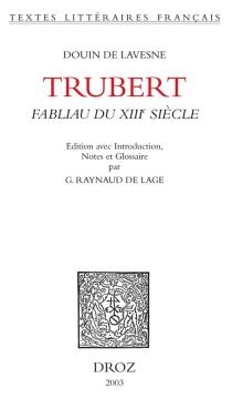 Trubert : fabliau du XIIIe siècle - Douin de Lavesne )