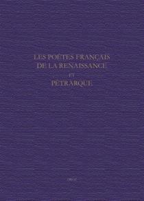 Les poètes français de la Renaissance et Pétrarque -