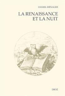 La Renaissance et la nuit - DanielMénager